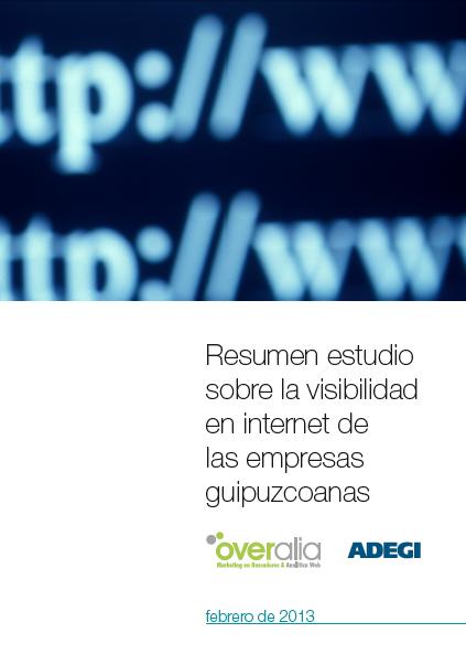 Estudio sobre la visibilidad en Internet de las empresas guipuzcoanas-Overalia-Adegi